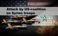 Attack by US-coalition on Syrian troops – mistake or intent?