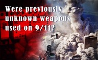 9/11- Were previously unknown weapons used?