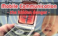 Mobile Communication - the hidden danger