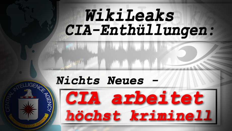 WikiLeaks CIA-Enthüllungen: Nichts Neues – CIA arbeitet höchst ...