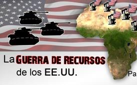 La guerra de Estados Unidos por los recursos - Parte 1
